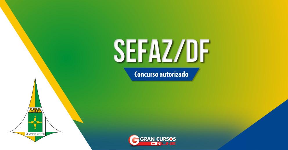 GDF autoriza concurso para Auditor Fiscal da Sefaz/DF! Iniciais de R$ 13 mil!
