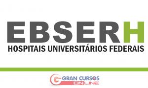 Concursos Ebserh 2015: Oferta de 709 vagas para níveis médio e superior! Rendimentos de até R$ 11.490,74!