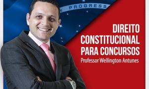 Questão comentada de Direito Constitucional com o professor Wellington Antunes!