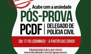 Prepare-se para o pós-prova do concurso da PCDF – Delegado! Correção ao vivo neste domingo,17!