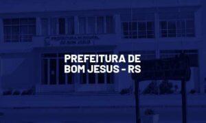 Concurso Bom Jesus RS: inscrições prorrogadas. SAIBA MAIS!