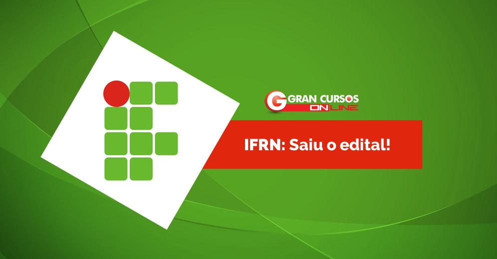 Instituto Federal do Rio Grande do Norte (IFRN) abre concurso para técnico administrativo!