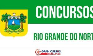 Concursos Estaduais: Oportunidades no Rio Grande do Norte!