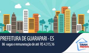 Prefeitura de Guarapari – ES tem propósito de atender 86 vagas efetivas e formação de cadastro reserva!