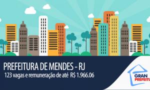 Prefeitura de Mendes – RJ divulga concurso para contratação de 123 profissionais em diversas áreas.