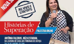"""Conheça a incrível trajetória de Antônia Faleiros, de cortadora de cana a Juíza Estadual, na nova série """"Histórias de Superação""""!"""