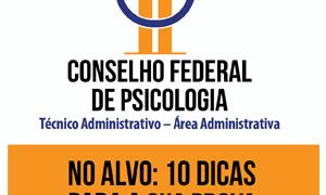 10 dicas para a prova de Técnico Administrativo do Conselho Federal de Psicologia