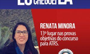 Superando frustrações, Renata é aprovada em 13º lugar nas provas do concurso para ATRS!