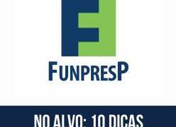 10 dicas para quem vai prestar as provas de nível médio e superior do concurso para Funpresp!