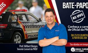 É hoje! Bate-papo gratuito e ao vivo com o Professor Hêlbert Borges sobre a carreira de Oficial da PMDF!