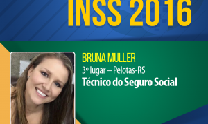 Aprovados INSS 2016: Bruna Muller ficou em 3º lugar para a Gerência Executiva de Pelotas-RS