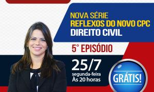 5º episódio da série Reflexos do Novo CPC será comandado pela Professora Raquel Bueno