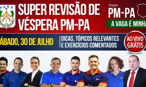 AO VIVO AGORA! Revisão gratuita para provas do concurso da Polícia Militar do Pará (PM-PA) neste sábado (30)!