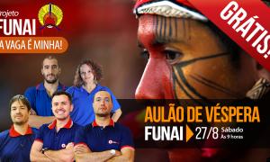 Concurso Funai 2016: Super Revisão de Véspera no próximo sábado (27/8)! Não perca!