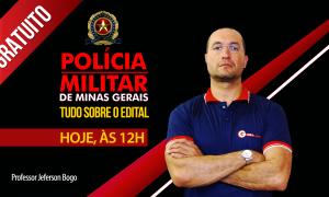 AO VIVO AGORA – Traduzindo o edital PM-MG com Jeferson Bogo!