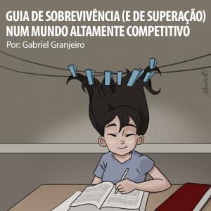Guia de sobrevivência (e de superação) num mundo altamente competitivo