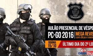 Gran Dicas Presencial PC-GO: Dia 15 de outubro em Goiânia! Último dia do 2º lote!