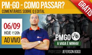 É hoje! PM-GO – Como Passar? com Jeferson Bogo. Imperdível!