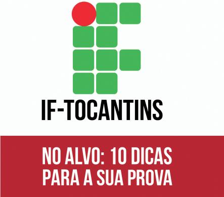 10 dicas para as provas deste domingo do Concurso do IF Tocantis 2016!