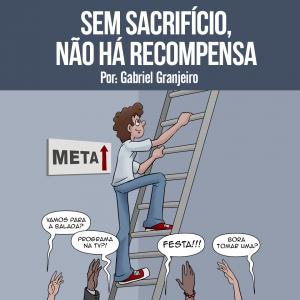 Sem sacrifício, não há recompensa