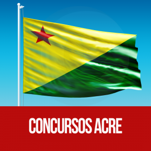 concurso AC: confira as oportunidades dos concursos do Acre em 2018