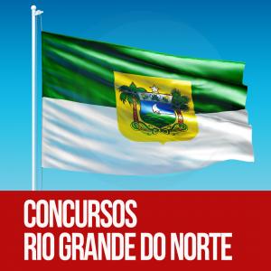 Concurso RN: confira as oportunidades previstas para o Rio Grande do Norte em 2018!
