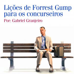 Lições de Forrest Gump para os concurseiros
