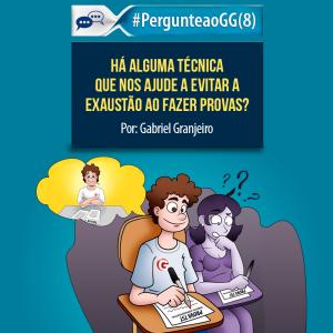 #PergunteaoGG (8): Há alguma técnica de estudo que nos ajude a evitar a exaustão ao fazer provas?