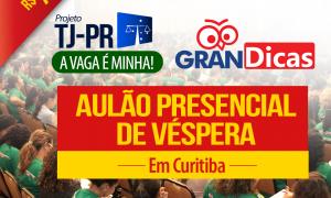 Mega Gran Dicas Presencial TJ PR: Maratona de véspera em Curitiba!