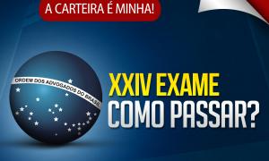 XXIV Exame de Ordem: Como passar? Saiba os detalhes do novo Exame e como se preparar. É hoje, a partir das 19 horas.