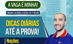 Concurso TRF 5: confira as dicas gratuitas de Noções de Administração!