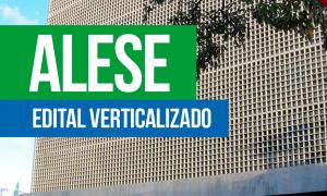 Concurso ALESE: baixe os editais verticalizados e organize os seus estudos para a prova!