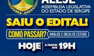 Concurso ALESE: como passar? Saiba TUDO do novo edital, HOJE, às 19h!