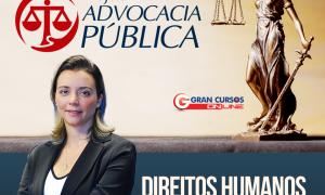 Projeto Advocacia Pública: 200 dicas quentes de Direitos Humanos para turbinar a sua preparação!