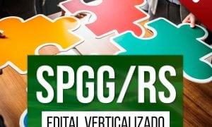Concurso SPGG RS: baixe o edital verticalizado e organize os seus estudos!
