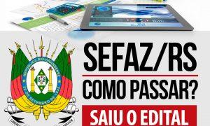 Concurso SEFAZ-RS: como passar? confira a análise do edital, HOJE (31), às 19h!