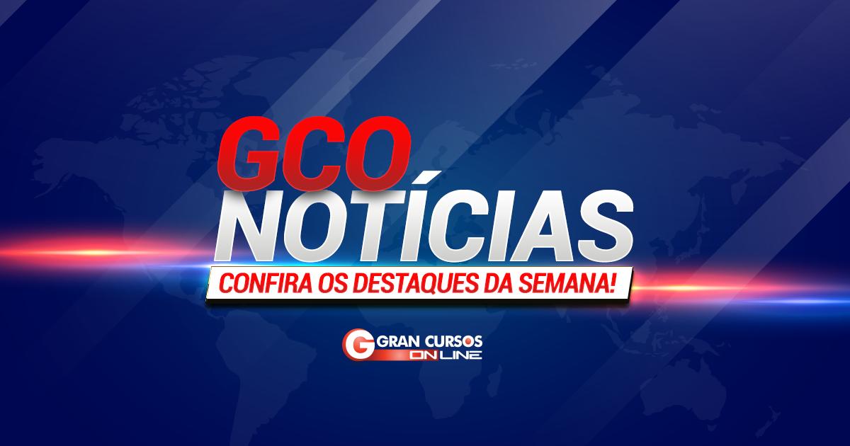GCO NOTÍCIAS  confira os destaques da semana no mundo dos concursos! 6a9d4f7dd83ff