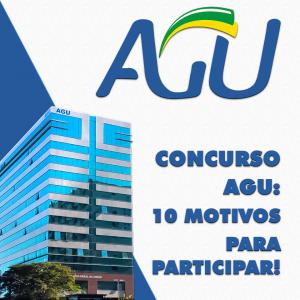 Concurso AGU: 10 motivos para participar desta seleção!