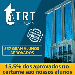 Concurso TRT RJ: Gran Cursos Online aprovou 15,5% dos classificados!