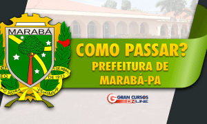 Concurso Prefeitura de Marabá PA: como passar? Nesta terça (11), a partir das 12h! Não perca!