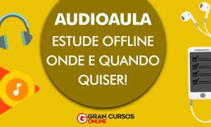 Conheça a nossa ferramenta de Audioaula! Com ela você pode estudar realizando outras tarefas independente de onde estiver!