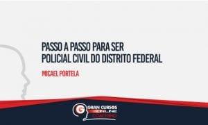 Passo a passo para ser Policial Civil do Distrito Federal