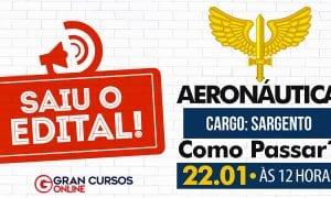 Concurso Aeronáutica (Sargento): como passar? Descubra HOJE (22), às 12h!