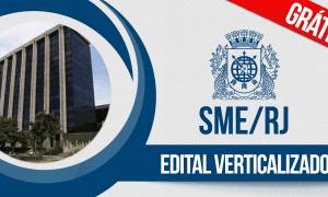 Concurso SME RJ: baixe o edital verticalizado e organize-se!