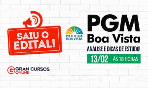 Concurso PGM Boa Vista: como passar? Descubra HOJE (13), às 18h!