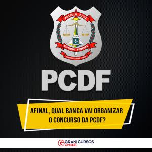 Concurso PCDF: banca organizadora.