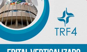 Edital Verticalizado TRF 4 (2019): baixe e organize-se!
