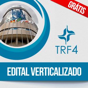 Editais TRF 4 verticalizados:!