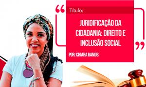 Direito da Sociedade: juridificação da cidadania: direito e inclusão social