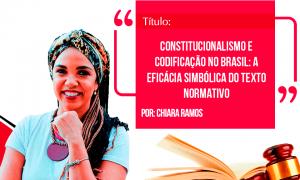 Direito da Sociedade: constitucionalismo e codificação no Brasil: a eficácia simbólica do texto normativo